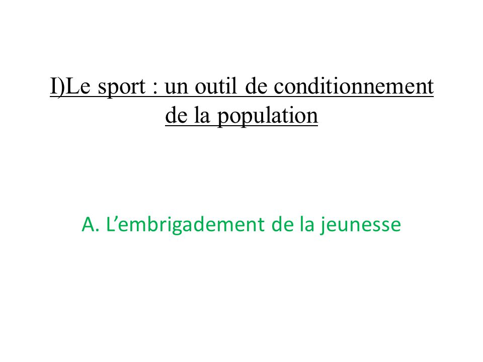 I)Le sport : un outil de conditionnement de la population