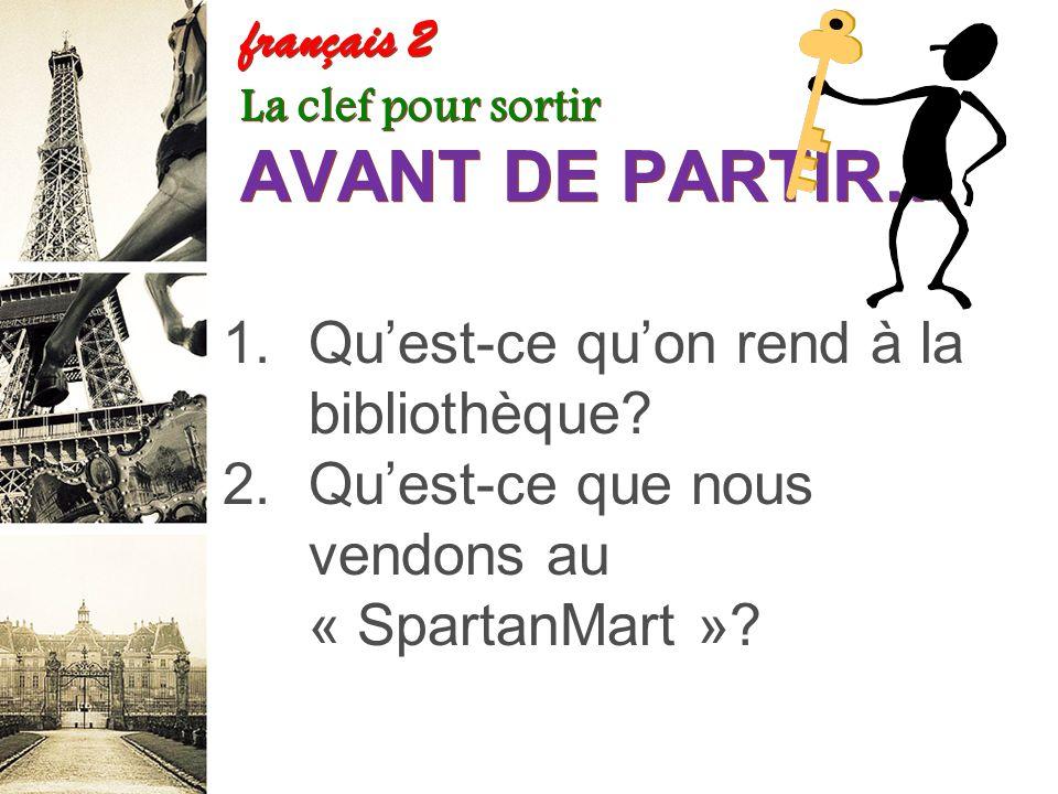 français 2 La clef pour sortir AVANT DE PARTIR…