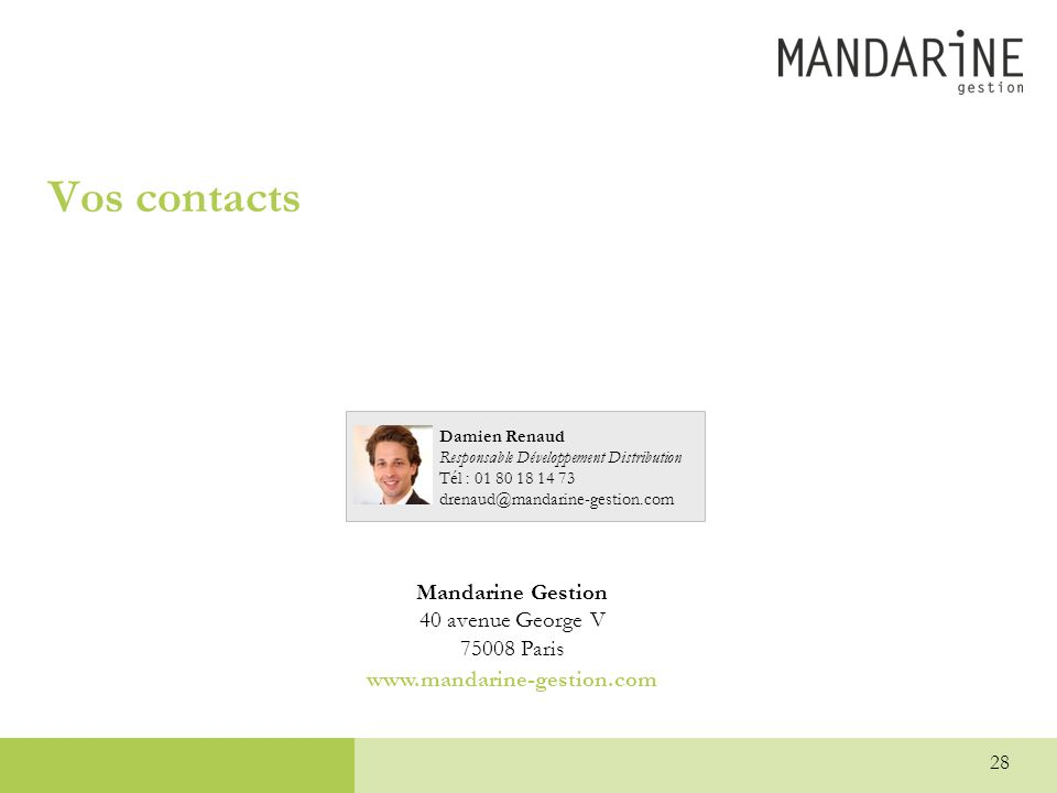 Vos contacts Mandarine Gestion 40 avenue George V 75008 Paris