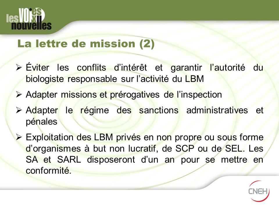 La lettre de mission (2)Éviter les conflits d'intérêt et garantir l'autorité du biologiste responsable sur l'activité du LBM.