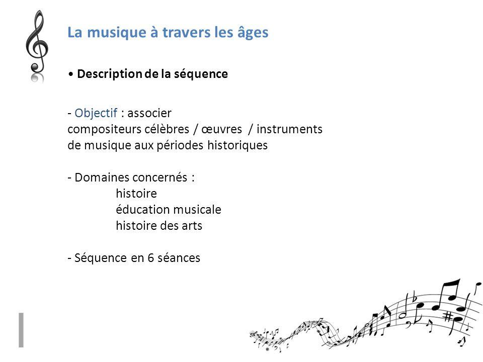 I La musique à travers les âges • Description de la séquence