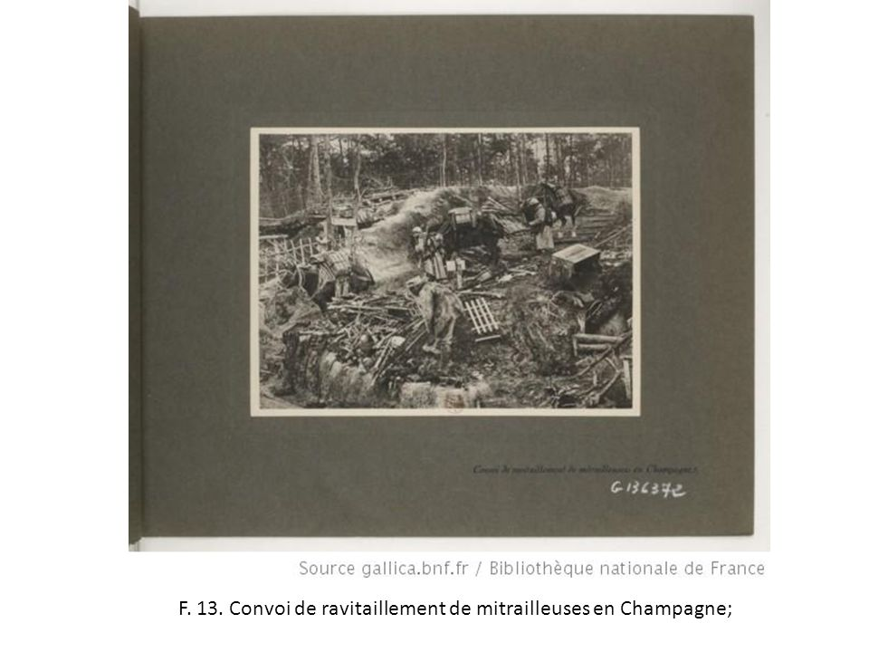F. 13. Convoi de ravitaillement de mitrailleuses en Champagne;