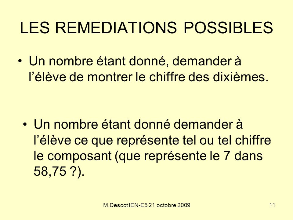 LES REMEDIATIONS POSSIBLES