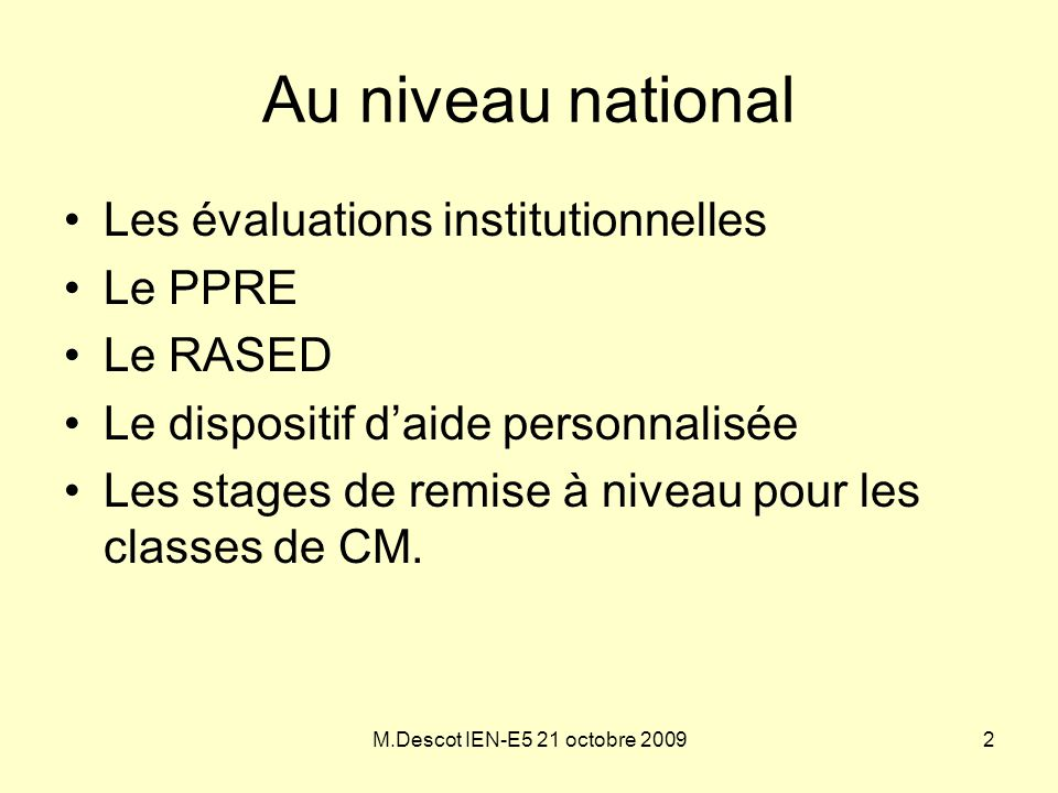 Au niveau national Les évaluations institutionnelles Le PPRE Le RASED