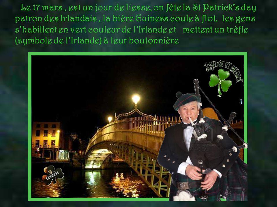 Le 17 mars , est un jour de liesse, on fête la St Patrick's day