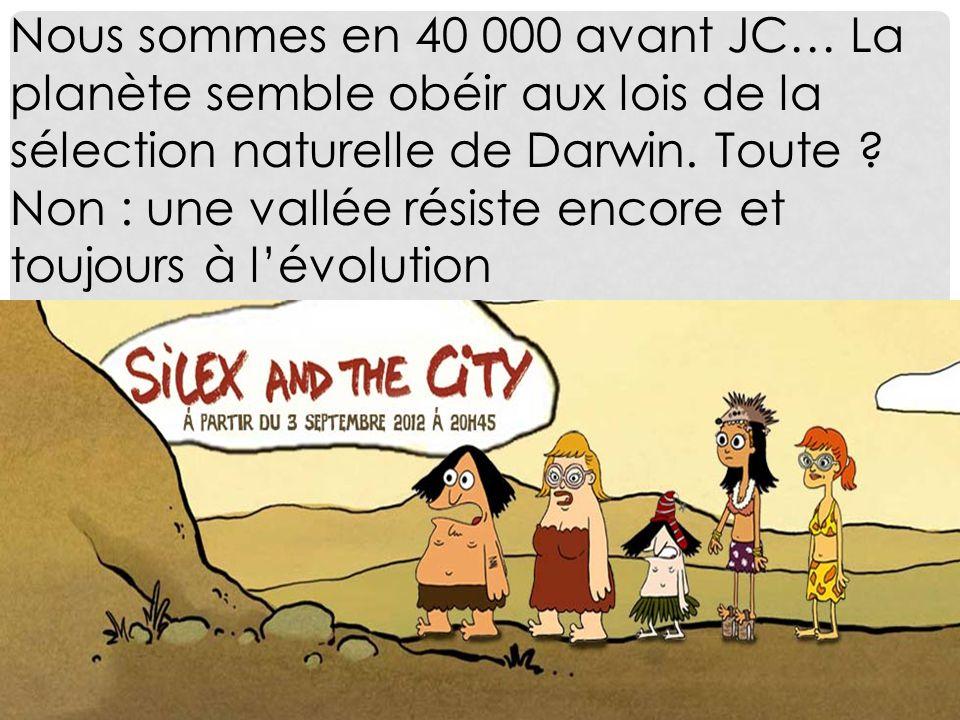 Nous sommes en 40 000 avant JC… La planète semble obéir aux lois de la sélection naturelle de Darwin.