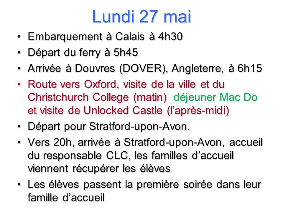 Lundi 27 mai Embarquement à Calais à 4h30 Départ du ferry à 5h45