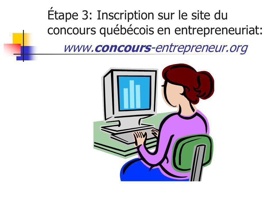 Étape 3: Inscription sur le site du concours québécois en entrepreneuriat: www.concours-entrepreneur.org