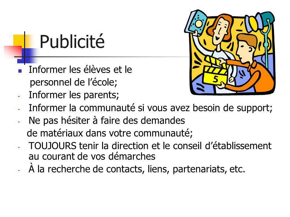 Publicité Informer les élèves et le personnel de l'école;