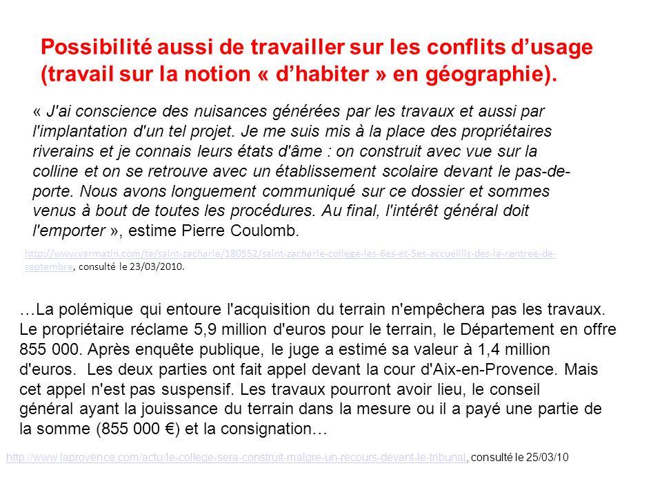 Possibilité aussi de travailler sur les conflits d'usage (travail sur la notion « d'habiter » en géographie).