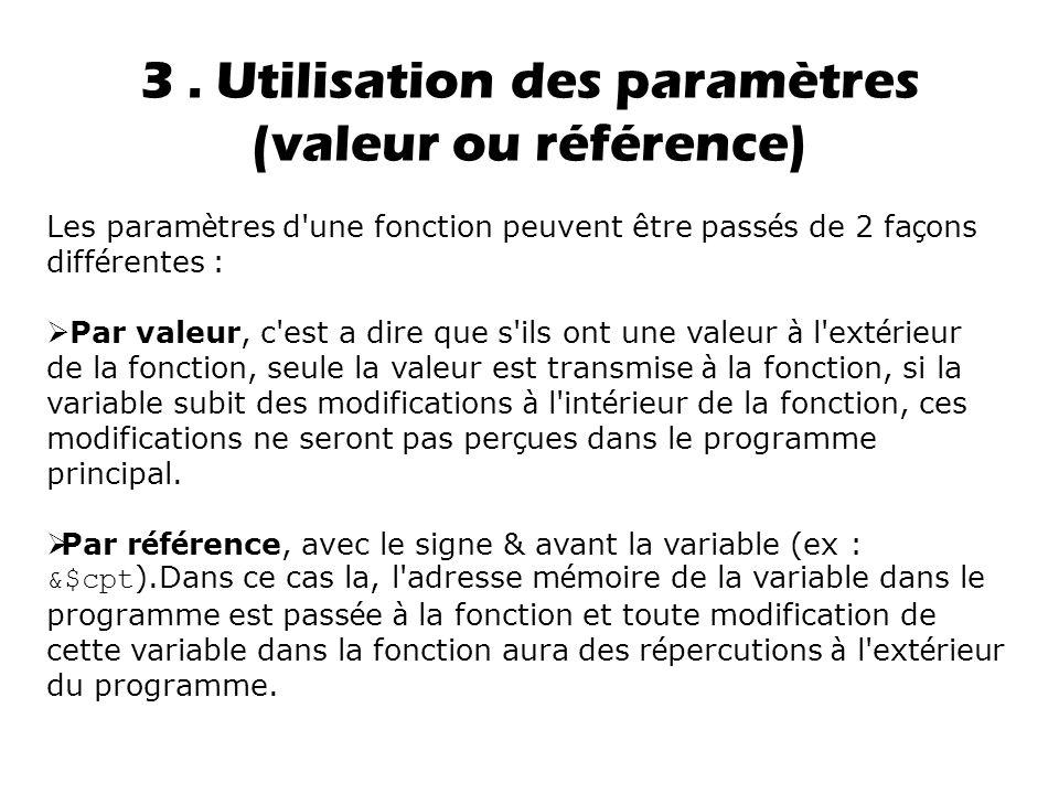 3 . Utilisation des paramètres (valeur ou référence)