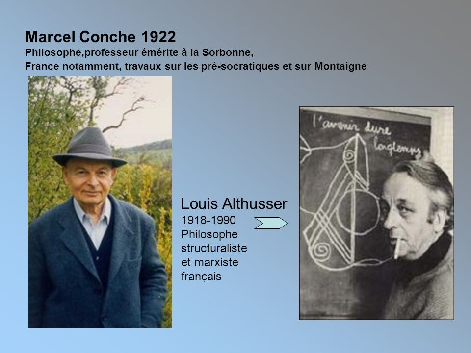 Marcel Conche 1922 Louis Althusser 1918-1990 Philosophe structuraliste