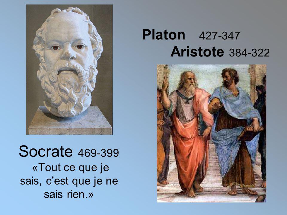 Socrate 469-399 «Tout ce que je sais, c'est que je ne sais rien.»