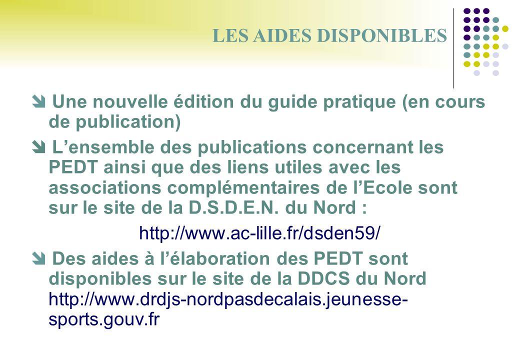 LES AIDES DISPONIBLES  Une nouvelle édition du guide pratique (en cours de publication)