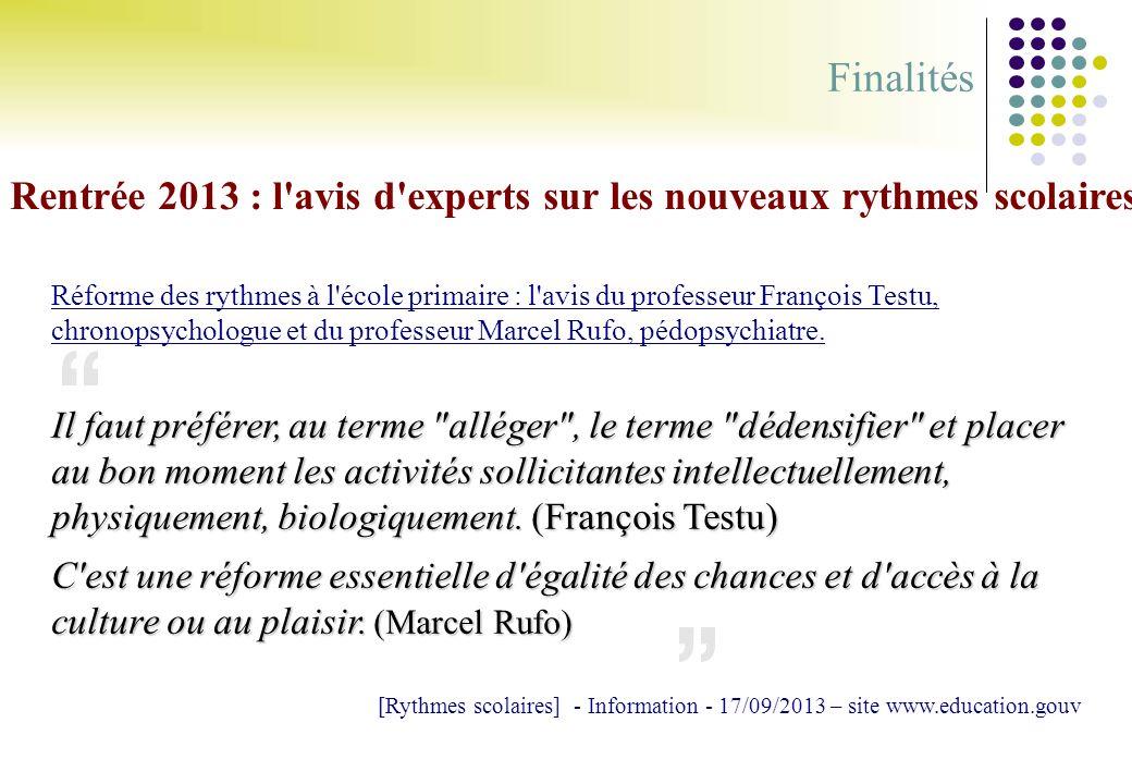 Finalités Rentrée 2013 : l avis d experts sur les nouveaux rythmes scolaires.