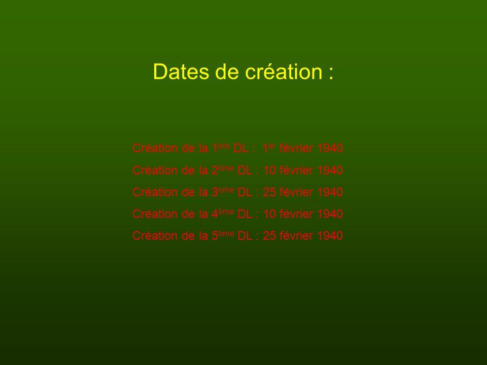 Dates de création : Création de la 1ère DL : 1er février 1940
