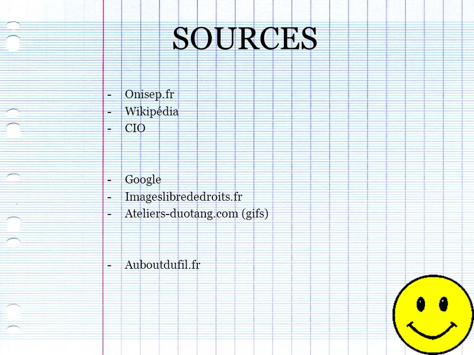 SOURCES Onisep.fr Wikipédia CIO Google Imageslibrededroits.fr
