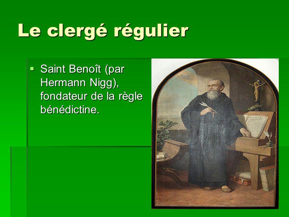 Le clergé régulier Saint Benoît (par Hermann Nigg), fondateur de la règle bénédictine.