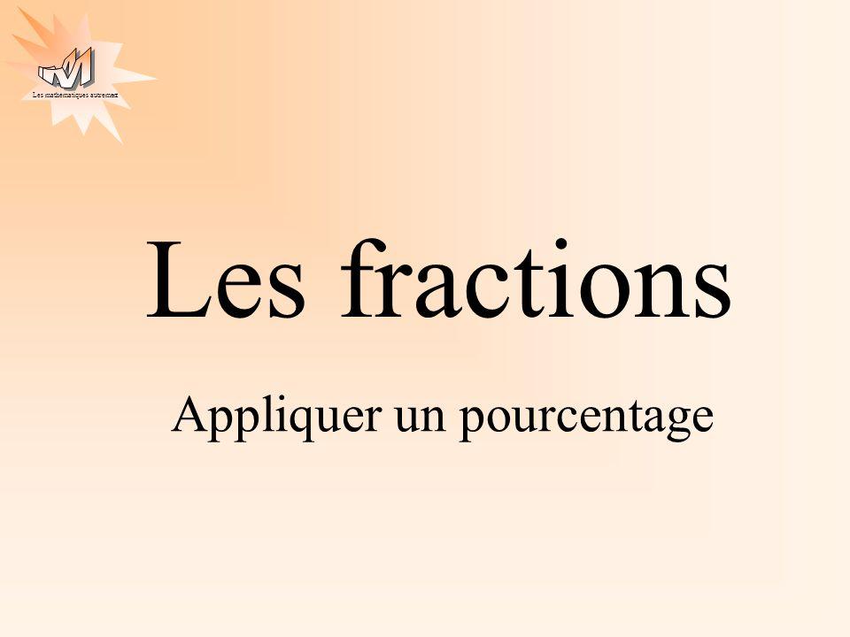 Les fractions Appliquer un pourcentage