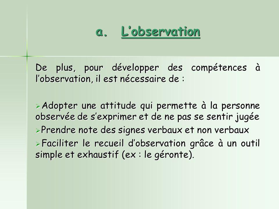 L'observation De plus, pour développer des compétences à l'observation, il est nécessaire de :