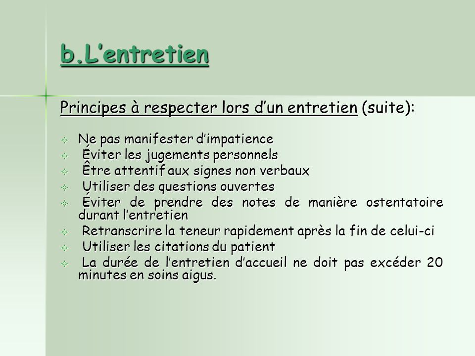 b.L'entretien Principes à respecter lors d'un entretien (suite):