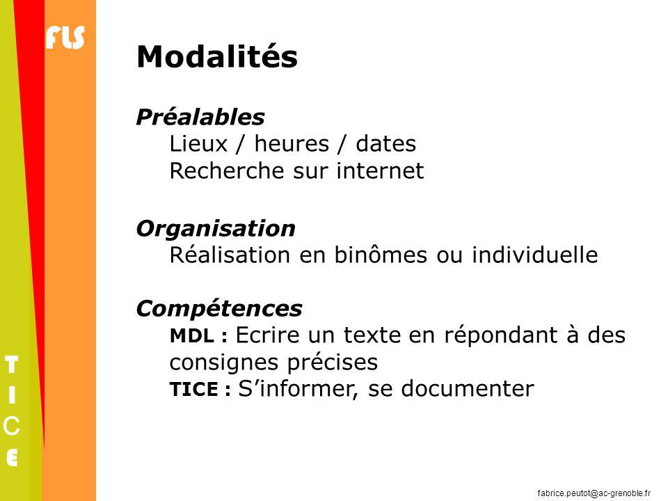 Modalités Préalables Lieux / heures / dates Recherche sur internet