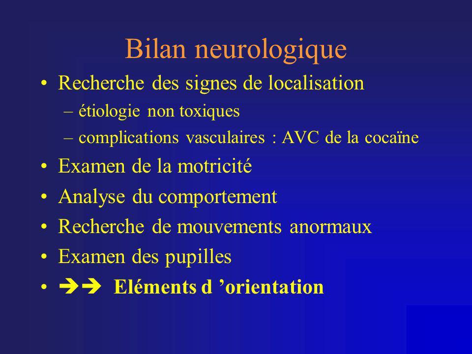 Bilan neurologique Recherche des signes de localisation