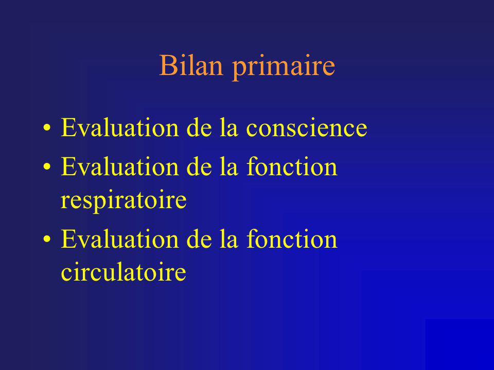 Bilan primaire Evaluation de la conscience