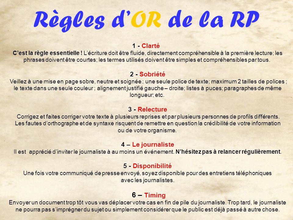 Règles d'OR de la RP 6 – Timing 1 - Clarté 2 - Sobriété 3 - Relecture