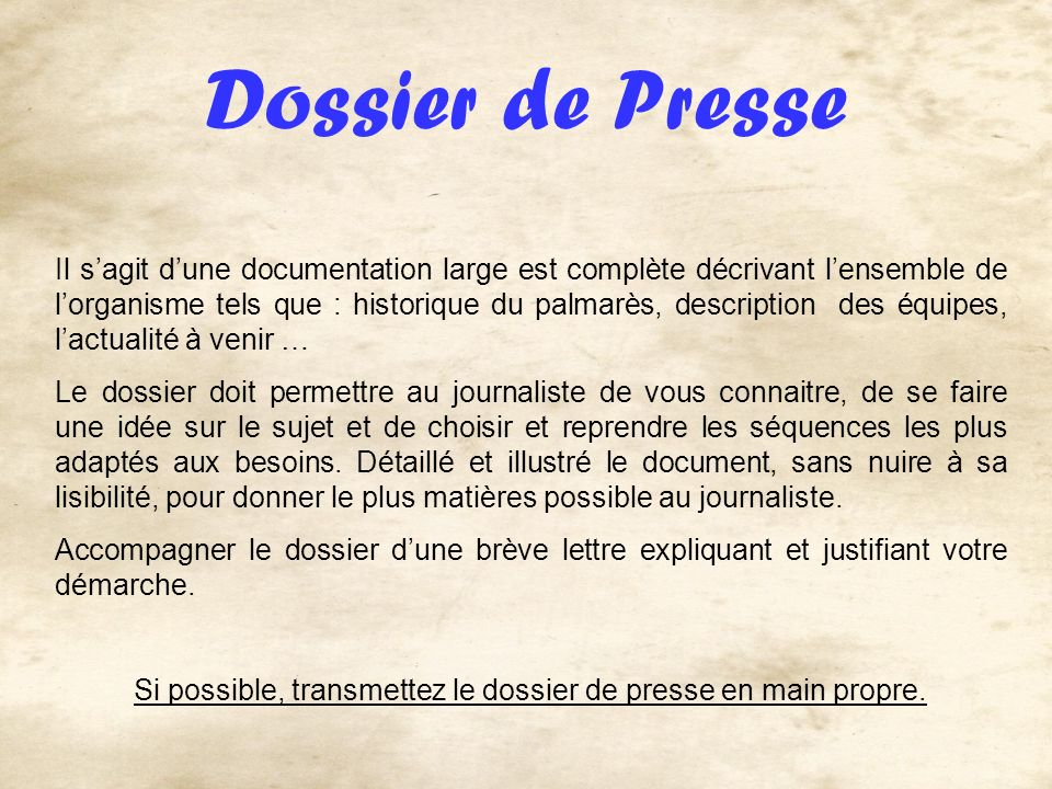 Si possible, transmettez le dossier de presse en main propre.