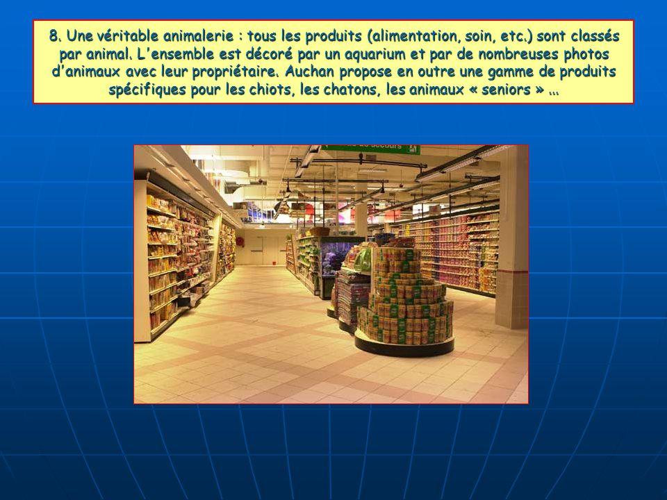 8. Une véritable animalerie : tous les produits (alimentation, soin, etc.) sont classés par animal.