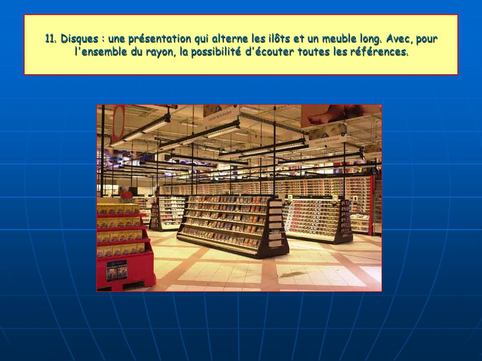 11. Disques : une présentation qui alterne les ilôts et un meuble long