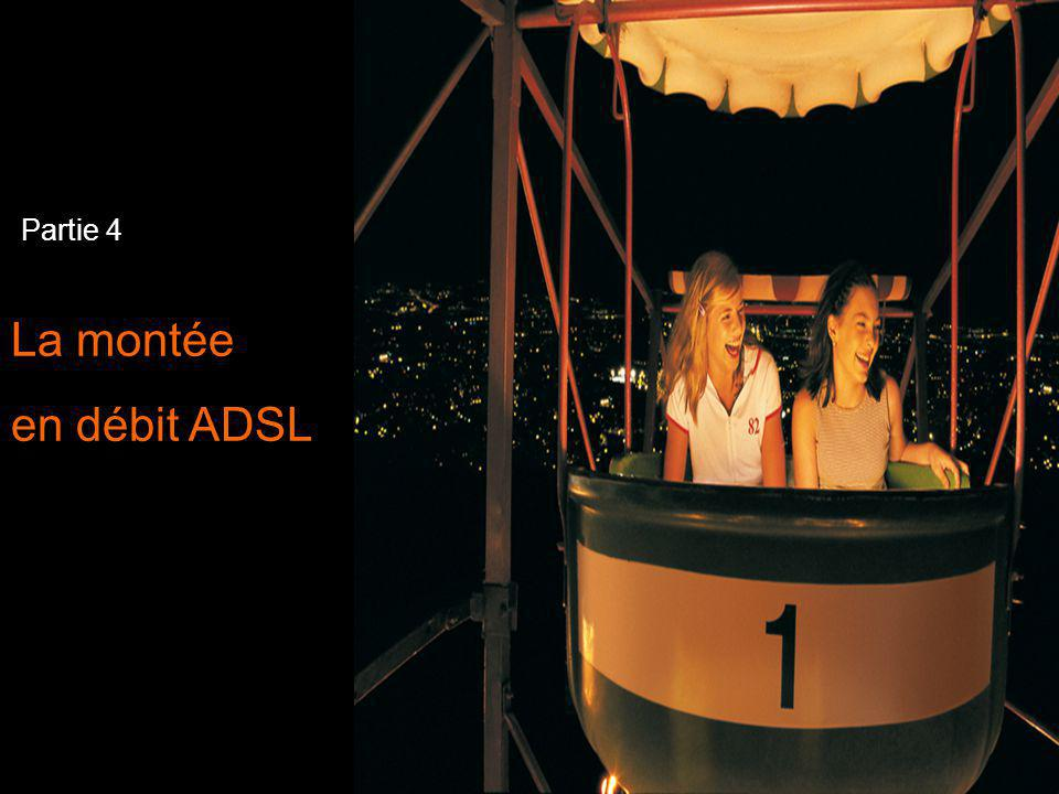 Partie 4 La montée en débit ADSL