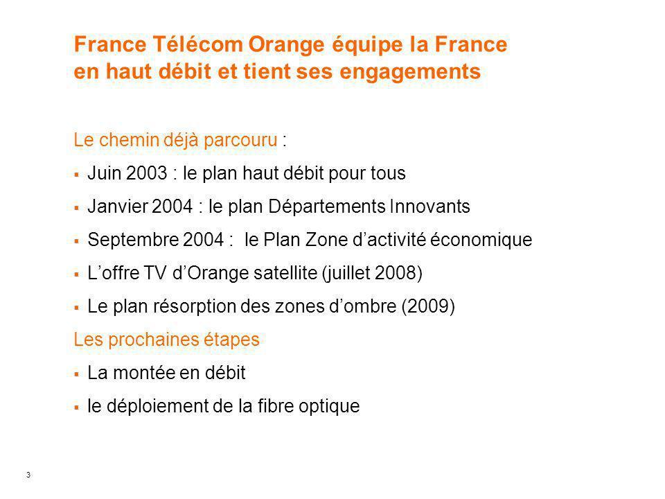 France Télécom Orange équipe la France en haut débit et tient ses engagements