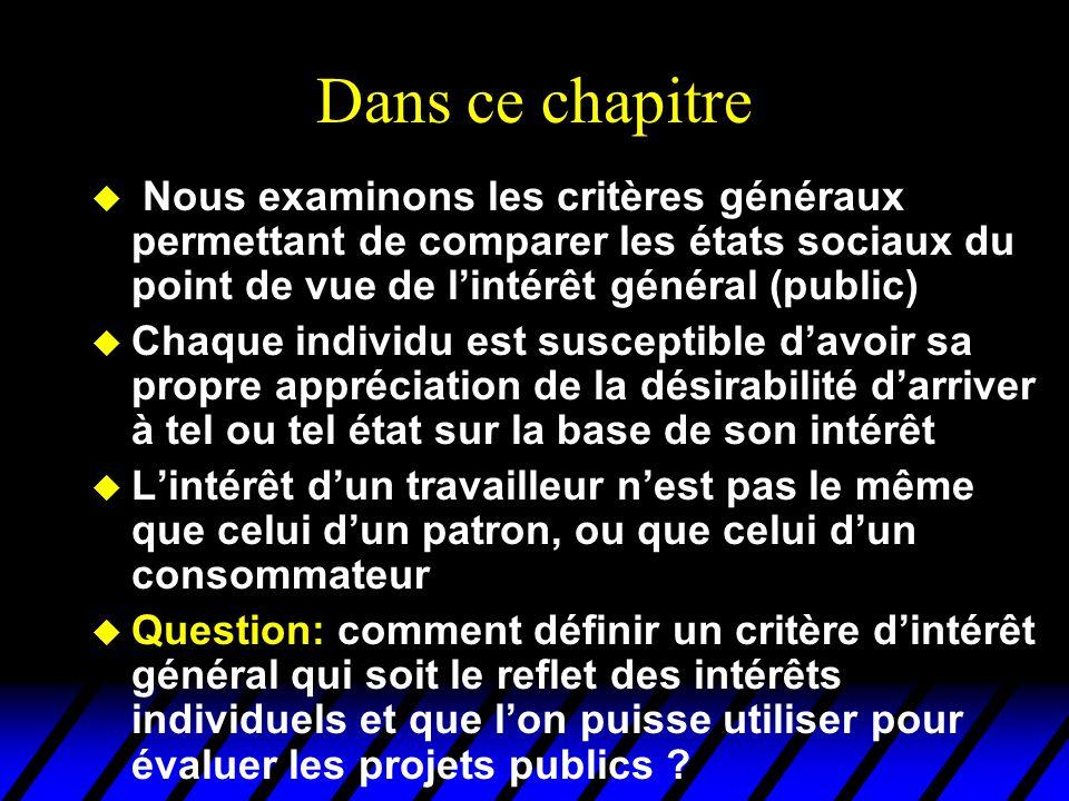 Dans ce chapitre Nous examinons les critères généraux permettant de comparer les états sociaux du point de vue de l'intérêt général (public)