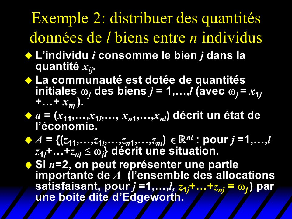 Exemple 2: distribuer des quantités données de l biens entre n individus