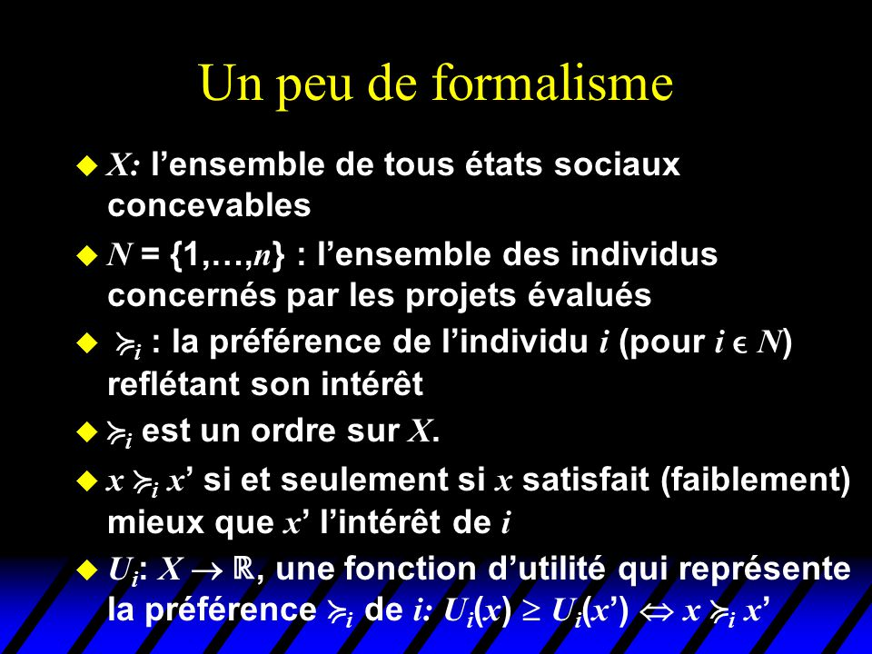 Un peu de formalisme X: l'ensemble de tous états sociaux concevables