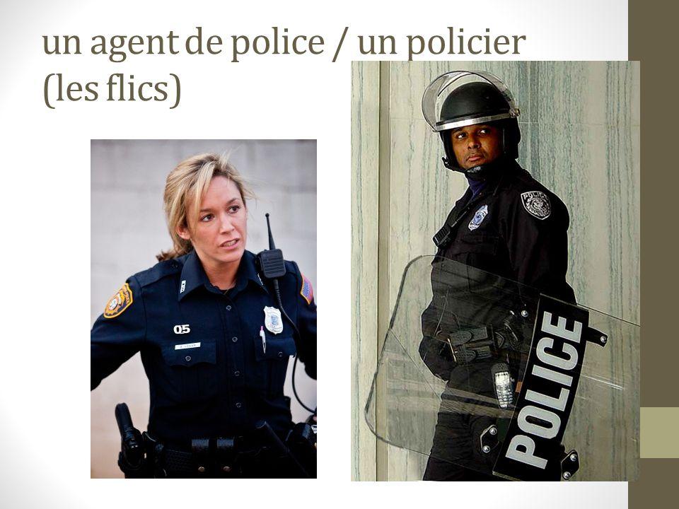 un agent de police / un policier (les flics)