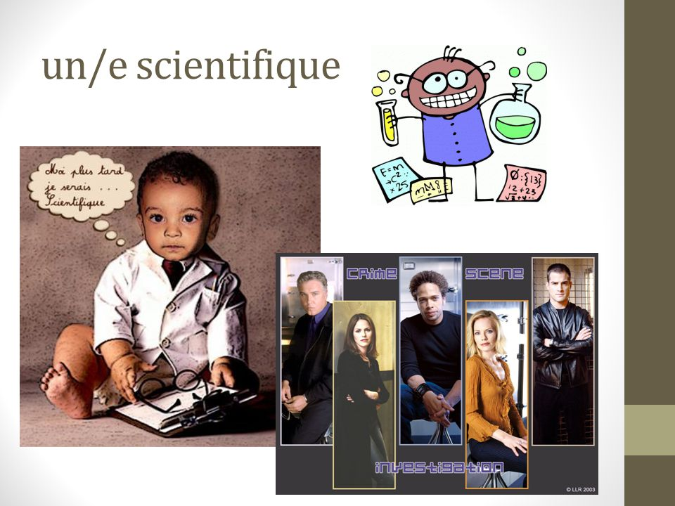 un/e scientifique