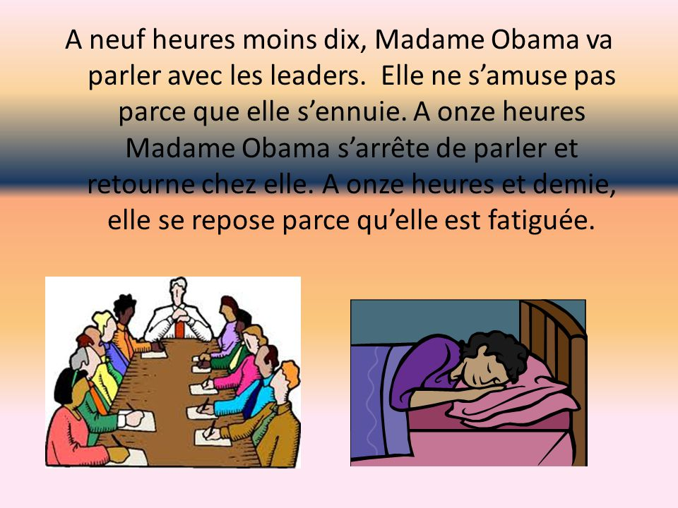 A neuf heures moins dix, Madame Obama va parler avec les leaders