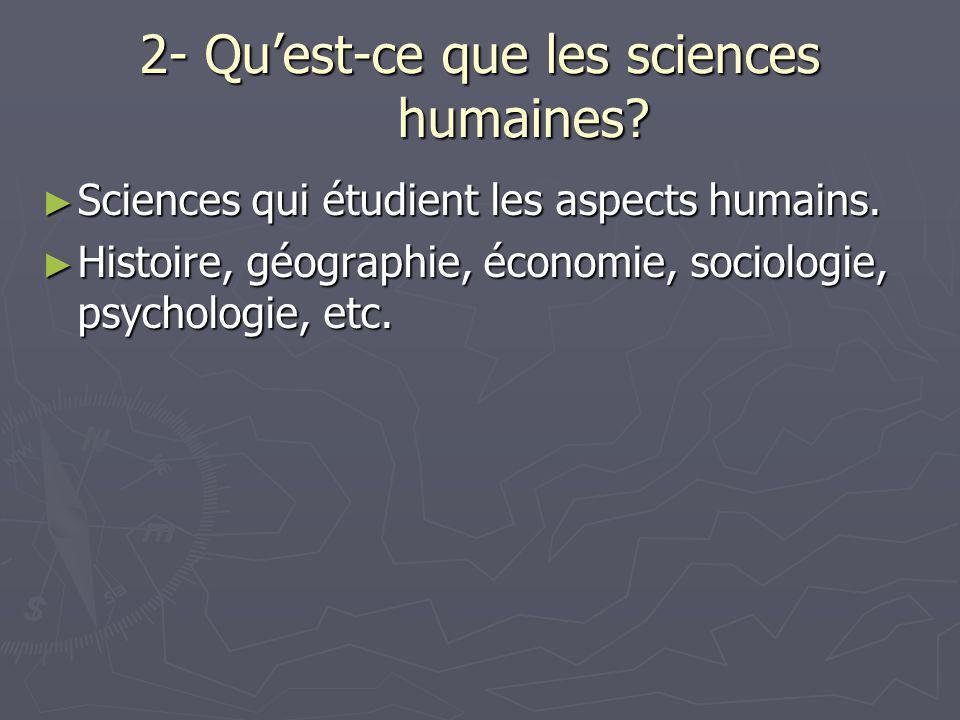2- Qu'est-ce que les sciences humaines