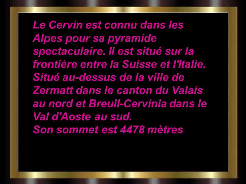 Le Cervin est connu dans les Alpes pour sa pyramide spectaculaire