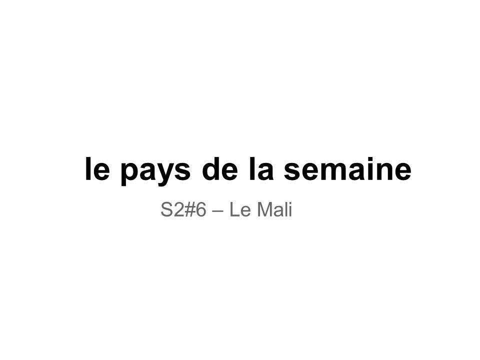 le pays de la semaine S2#6 – Le Mali