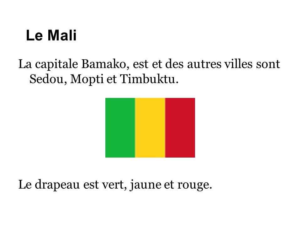 Le Mali La capitale Bamako, est et des autres villes sont Sedou, Mopti et Timbuktu.