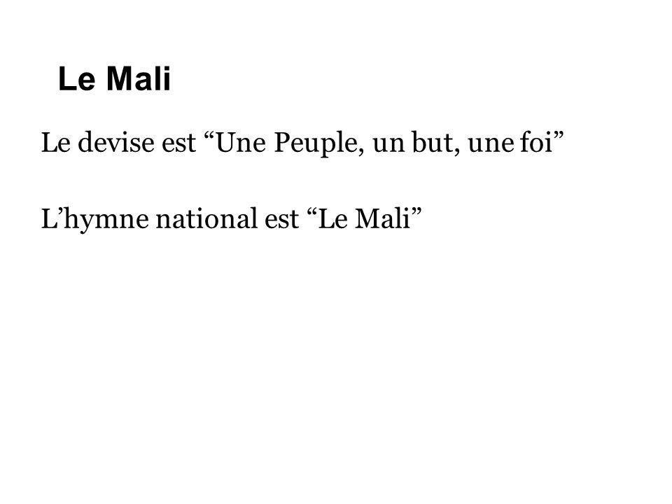 Le Mali Le devise est Une Peuple, un but, une foi