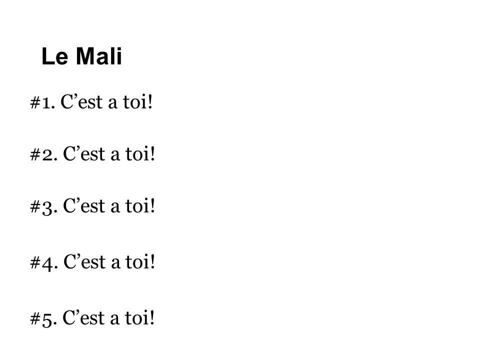 Le Mali #1. C'est a toi! #2. C'est a toi! #3. C'est a toi!