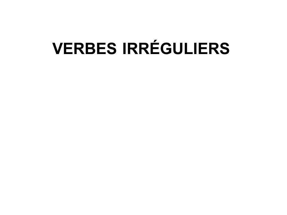 VERBES IRRÉGULIERS