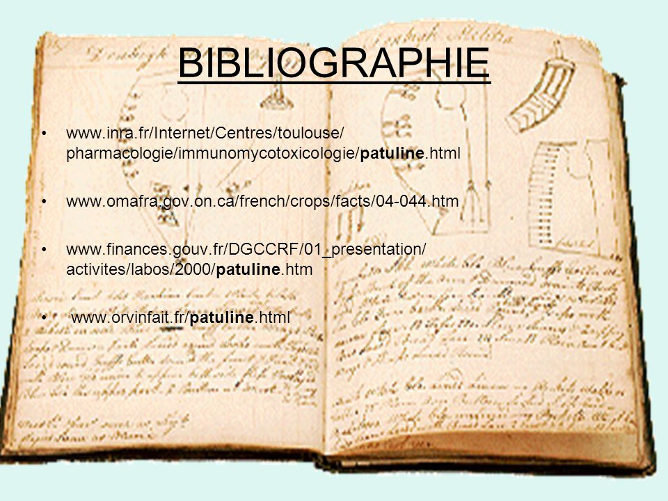 BIBLIOGRAPHIE www.inra.fr/Internet/Centres/toulouse/ pharmacologie/immunomycotoxicologie/patuline.html.