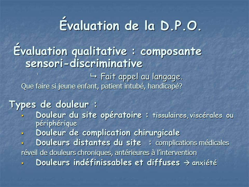 Évaluation de la D.P.O. Évaluation qualitative : composante sensori-discriminative  Fait appel au langage.