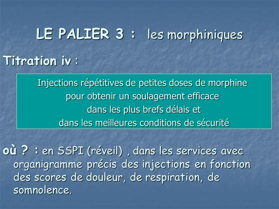 LE PALIER 3 : les morphiniques